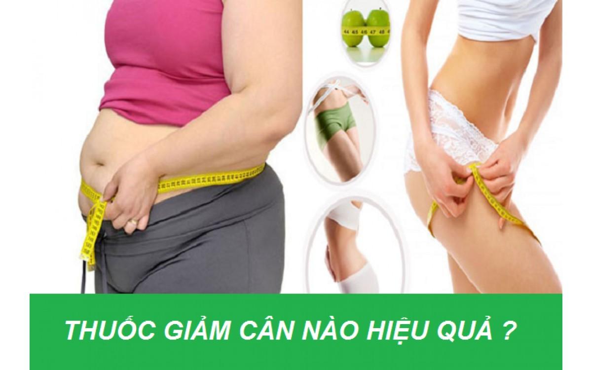 Các loại thuốc giảm cân an toàn nhất, thuốc giảm cân an toàn, thuốc giảm cân hiệu quả